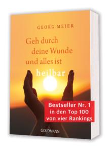 Institut für integrales Heilen – Buch: Georg Meier – Geh durch Deine Wunde und alles ist heilbar