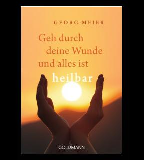 """Institut für integrales Heilen – Buch """"Geh durch Deine Wunde und alles ist heilbar"""""""